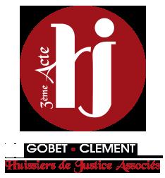 des Huissiers de Justice Associés Jean-Marc GOBET - Christophe CLEMENT - Aurélie VIOTTI